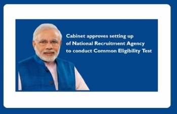 Cabinet Approves Setting up National Recruitment Agency for conducting CET for Govt Jobs